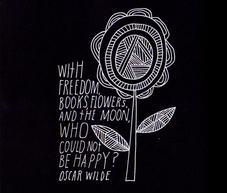 With freedom, books, flowers, and the moon, who could not be happy? by Oscar Wilde
